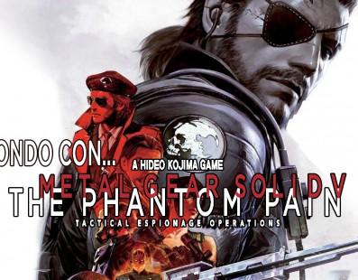 A fondo con Metal Gear Solid V: The Phantom Pain – SrSerpiente