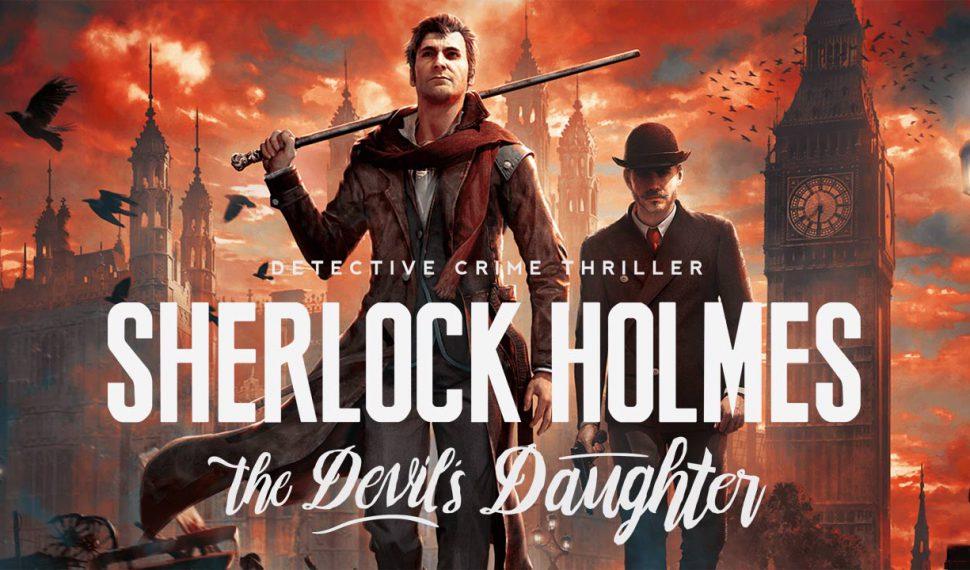 Tráiler de Sherlock Holmes: The Devil's Daughter