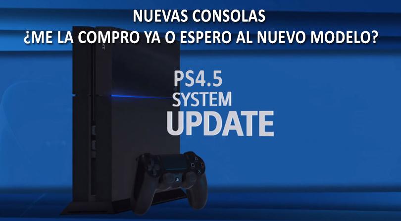Nuevas consolas PS4 y xbox one – ¿Me la compro o espero a la nueva?