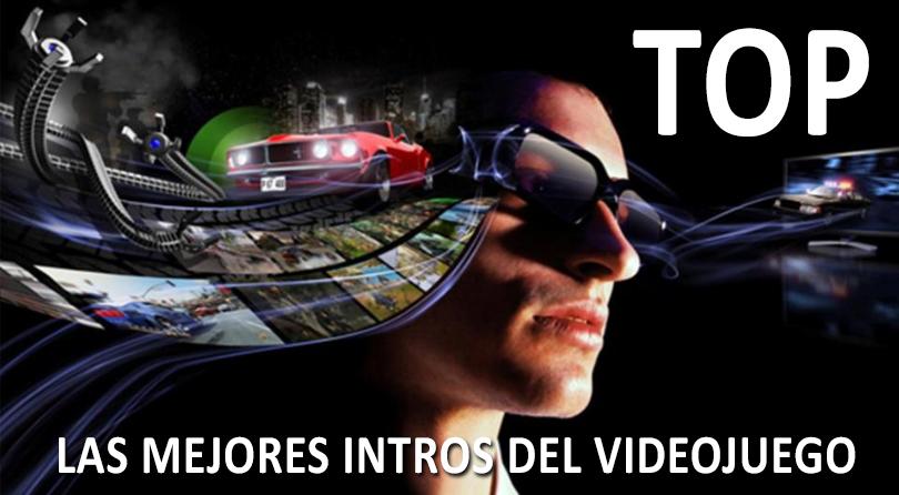 TOP – Las mejores intros del mundo del videojuego
