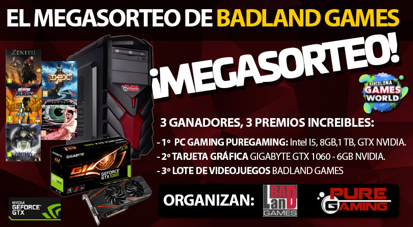 MEGASORTEO BadLand Games: PC PureGaming + NVIDIA GTX1060 + Lote de Videojuegos