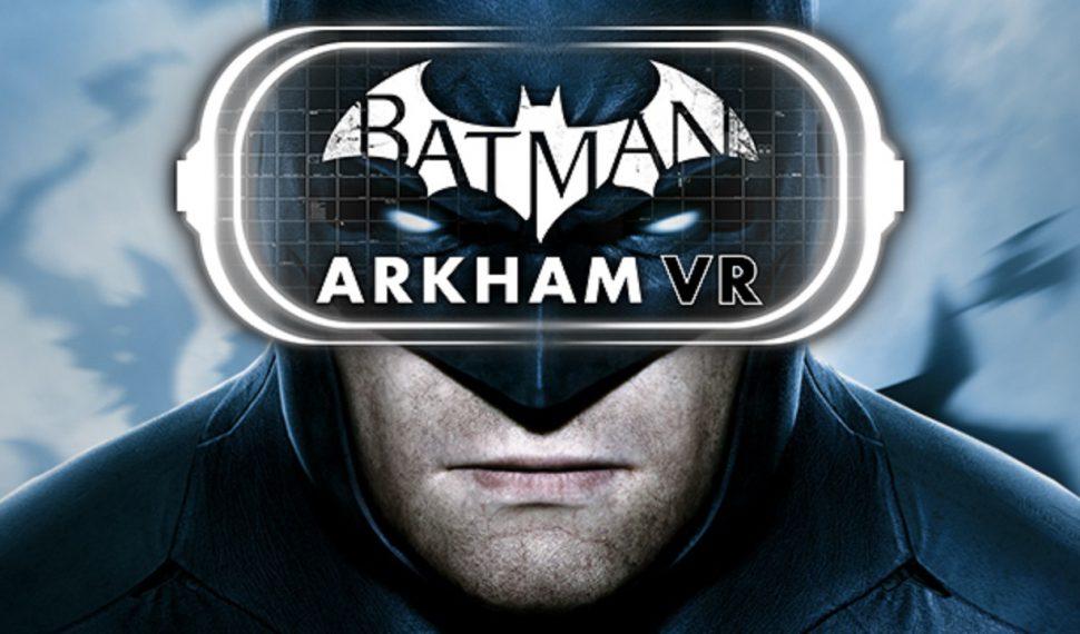 Batman Arkham VR tendrá una hora de historia principal