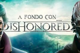 A Fondo con Dishonored 2 | SrSerpiente