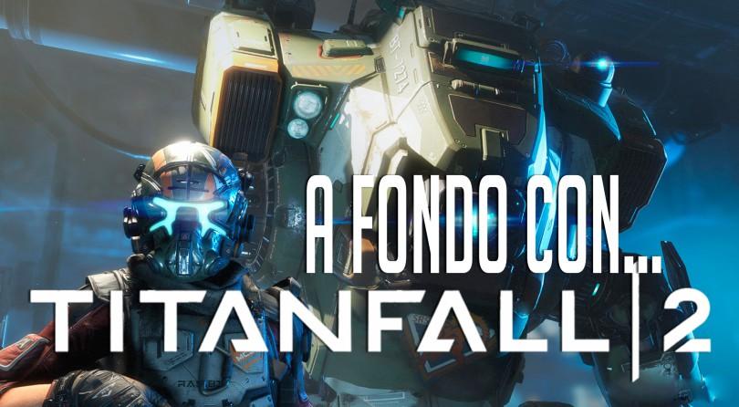 A Fondo Con Titanfall 2 | SrSerpiente