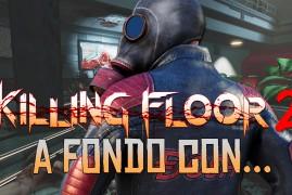 A Fondo con Killing Floor 2 | SrSerpiente