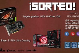 SORTEO AORUS-GIGABYTE COMETCON'17: Tarjeta gráfica GTX 1050 + Placa base Z170X