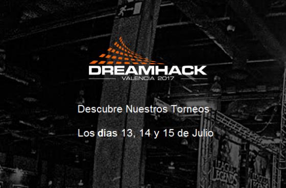 Torneos en Dreamhack Valencia 2017