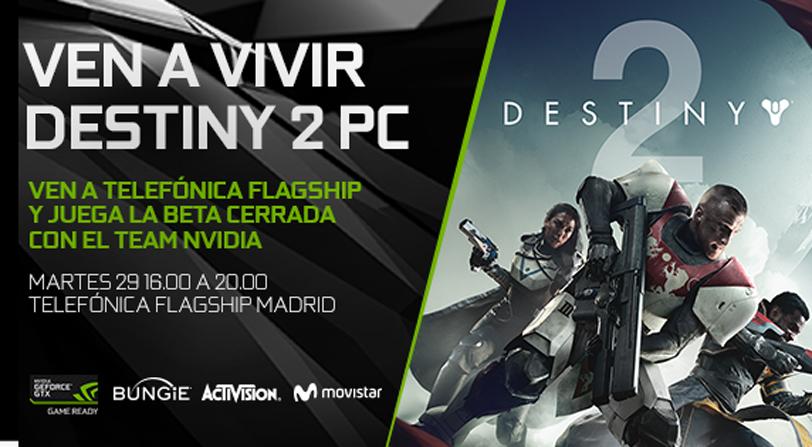 Evento Destiny 2 en PC con NVIDIA GeForce y Activision. ¡Prueba la beta cerrada antes que nadie, conoce al Team NVIDIA y gana premios!
