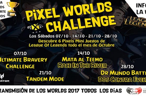 PIXEL BAR: llegan los Pixel World Challenge de League of Legends