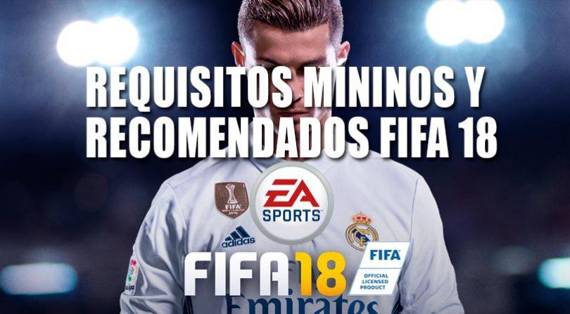 Los requisitos mínimos y recomendados para FIFA 18 en PC