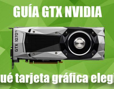 Tarjetas gráficas – Guía sobre las mejores tarjetas gráficas NVIDIA GTX.