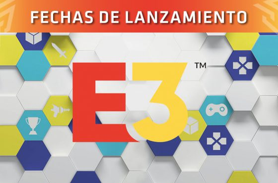 [E3 2018] Fechas de lanzamiento de los juegos presentados en las conferencias