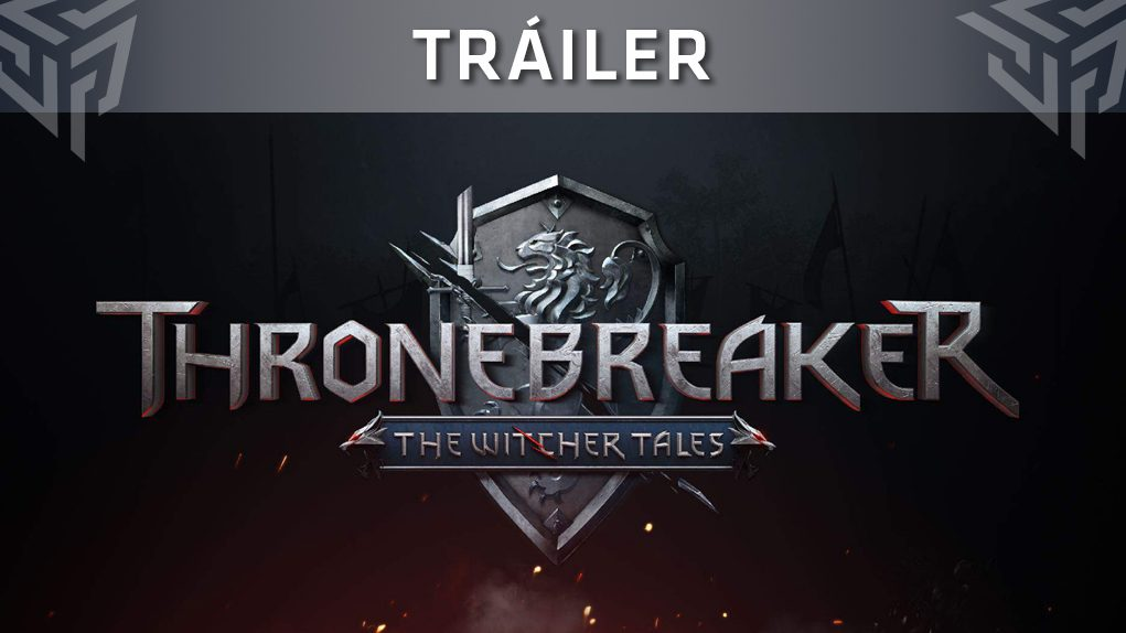 tráiler Thronebreaker The Witcher Tales