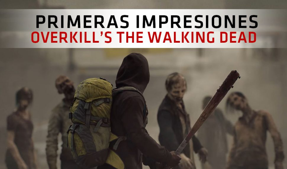 Primeras Impresiones de Overkill's The Walking Dead