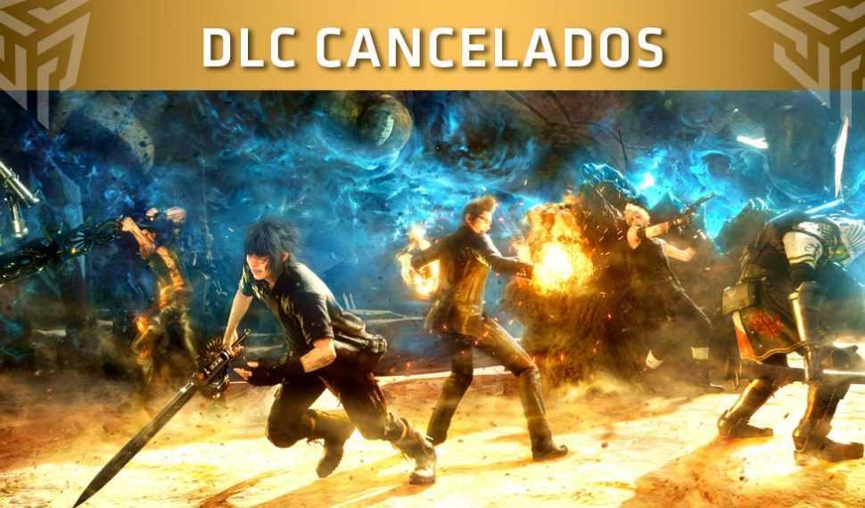 Se cancelan los próximos DLC de Final Fantasy XV y estos son los motivos