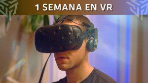 Una semana viviendo con gafas de realidad virtual