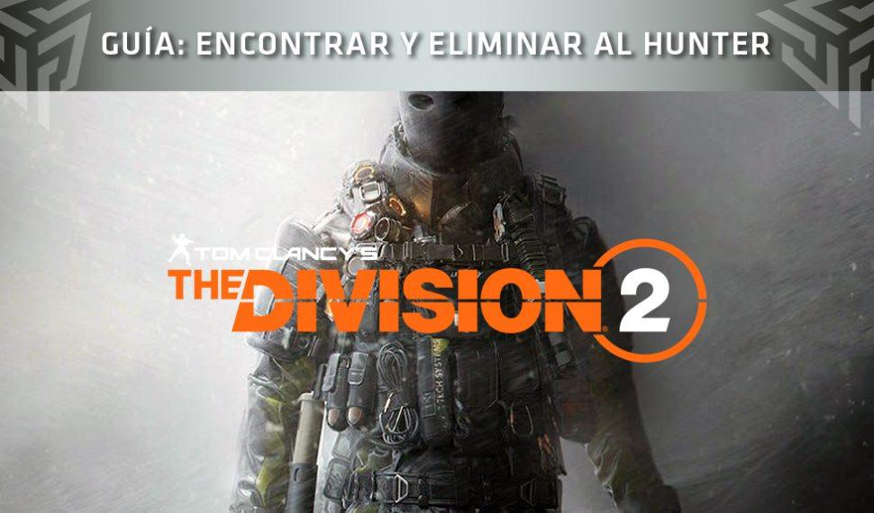 Guía de The Division 2: Encontrar y eliminar al Hunter secreto de West Potomac