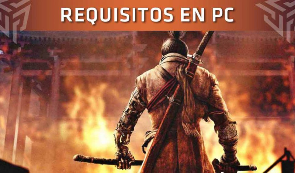 Estos son los requisitos mínimos y recomendados de Sekiro: Shadows Die Twice