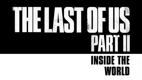 The Last of Us Parte II habla sobre el mundo en un nuevo episodio de «Inside the World»